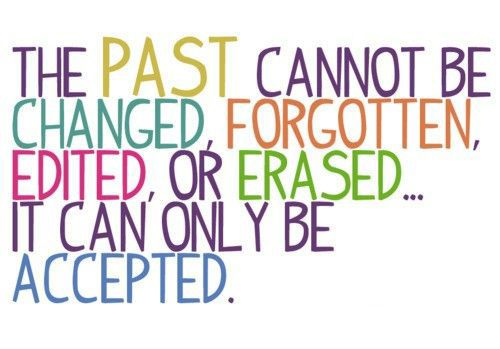 The past cannot be changed...: Thoughts, Life, Accepted, Wisdom, Truths, So True, Living, Inspiration Quotes, Moving Forward