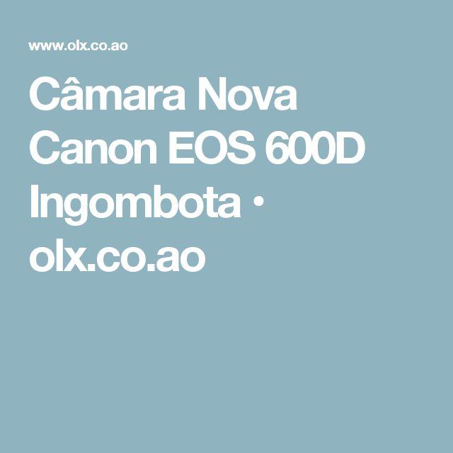 Câmara Nova Canon EOS 600D Ingombota • olx.co.ao