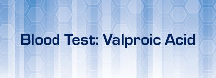 About Blood Test: Valproic Acid