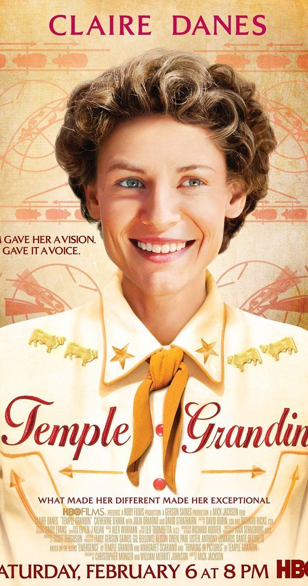 Directed by Mick Jackson. With Claire Danes, Julia Ormond, David Strathairn, Catherine O'Hara. A biopic of Temple Grandin, an autistic woman who has become one of the top scientists in the humane livestock handling industry.