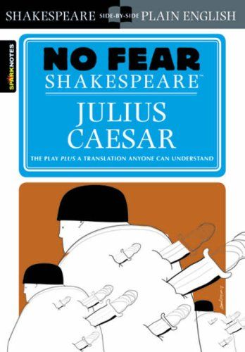 Julius Caesar (No Fear #Shakespeare)/SparkNotes
