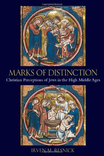 Marks Of Distinction: Christian Perceptions Of Jews In The High Middle Ages PDF