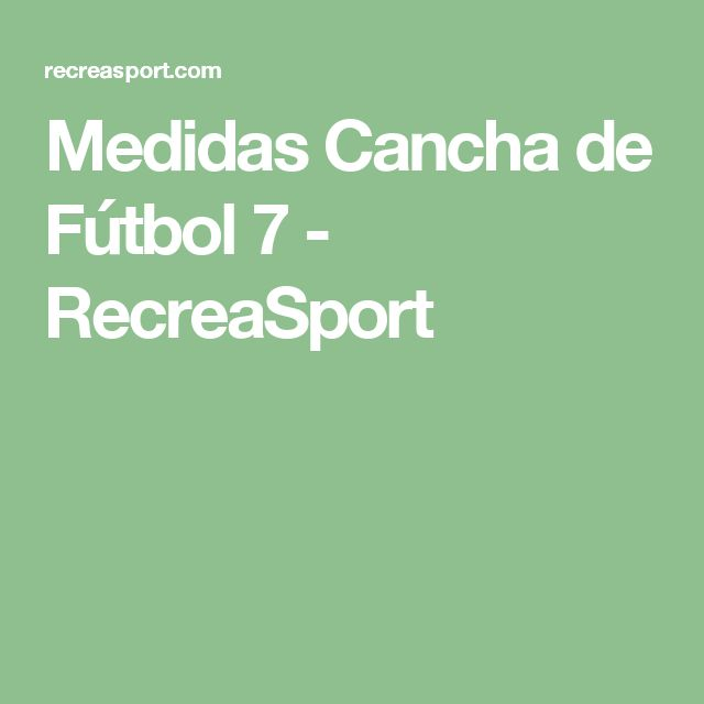 Medidas Cancha de Fútbol 7 - RecreaSport