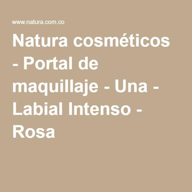 Natura cosméticos - Portal de maquillaje - Una - Labial Intenso - Rosa 3