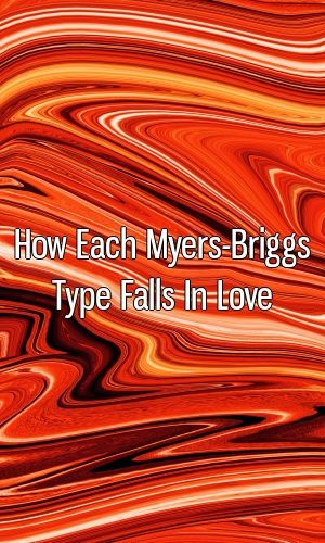 How Each Myers-Briggs Type Falls In Love #myersbriggs #INFJ