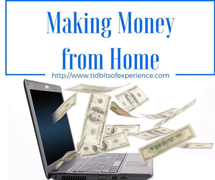 Making Money From Home -http://www.tidbitsofexperience.com/wp-content/uploads/2015/12/Making-Money-From-Home-1.jpg http://www.tidbitsofexperience.com/making-money-from-home/