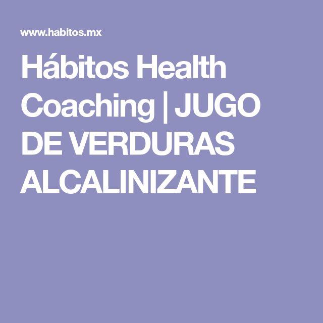 Hábitos Health Coaching | JUGO DE VERDURAS ALCALINIZANTE