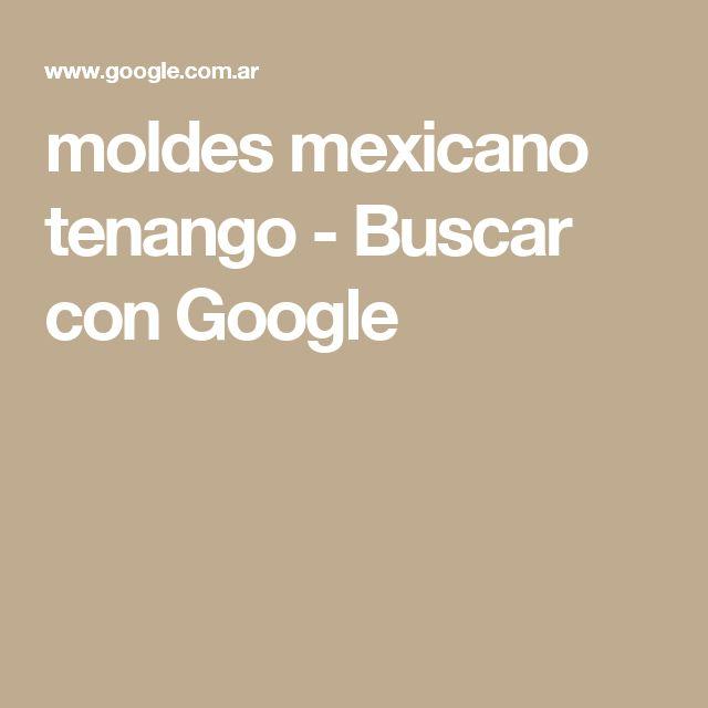 moldes mexicano tenango - Buscar con Google