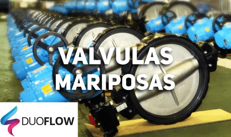 #duoflow #somosduoflow #valvulas #valvulasmariposas #wafer #bridadas #agua #industria #mariposas