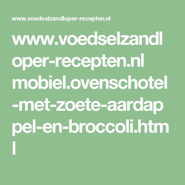 www.voedselzandloper-recepten.nl mobiel.ovenschotel-met-zoete-aardappel-en-broccoli.html