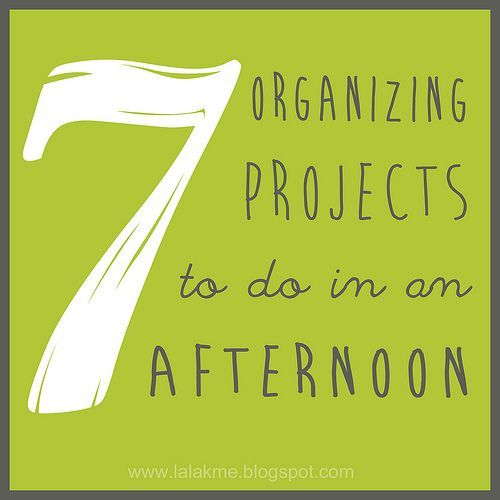 7 Organizing Projects to do in an Afternoon. Seven simple organization projects to do that don't take much time!