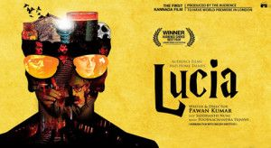Lucia (2013) - A Kannada film directed by Pawan Kumar, it is a smart thriller which blurs the line between dreams and reality. More @ http://blog.releaseday.com/features/review-lucia-is-a-smart-thriller/
