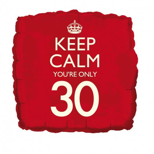 Folienballon Keep Calm you're only 30
