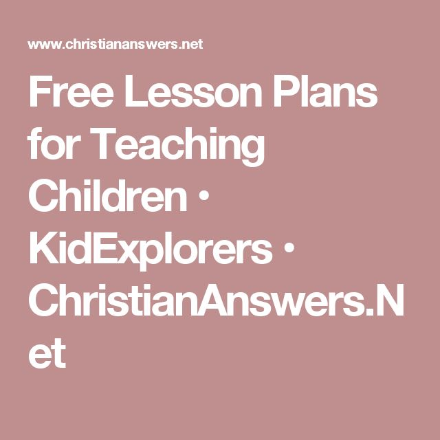 Free Lesson Plans for Teaching Children • KidExplorers • ChristianAnswers.Net