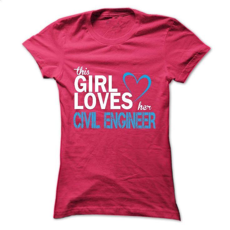 This girl love her CIVIL ENGINEER T Shirts, Hoodies, Sweatshirts - #sweatshirt #funny graphic tees. ORDER HERE => https://www.sunfrog.com/LifeStyle/This-girl-love-her-CIVIL-ENGINEER.html?60505