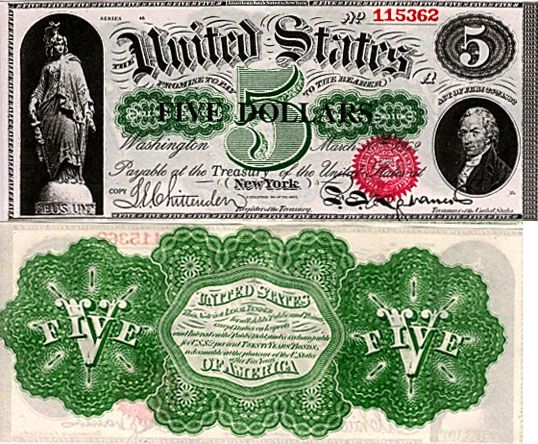 "Greenback"" 5 dollar (United States Note) Issued in 1862.  The first use of fiat money (called Greenbacks) in the United States was in 1862, it was used as a tool to pay for the enormous cost of the Civil War. Greenbacks were a debt of the U.S. government, redeemable in gold at a future unspecified date. They were circulated along with Gold certificates, backed by the government's promise to pay in gold."