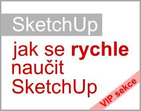 Fancy SketchUp je mo n se nau it pomoc n jak u ebnice nebo sledov n m r zn ch vide na YouTube Existuje