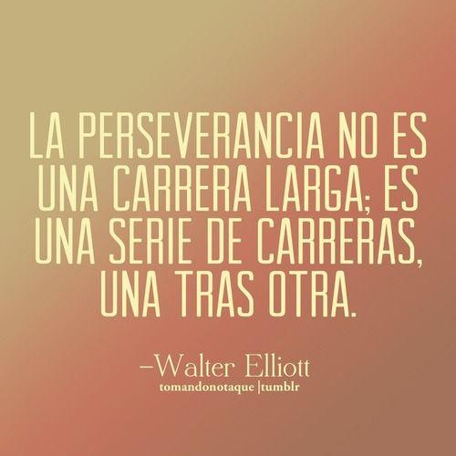 Frases • #Frases de perseverancia -Walter Elliott #citas #relfexiones