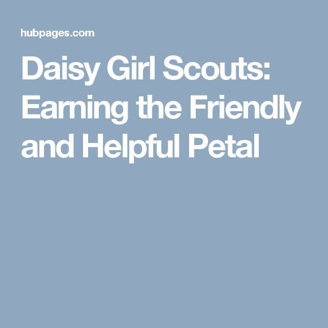 Daisy Girl Scouts: Earning the Friendly and Helpful Petal