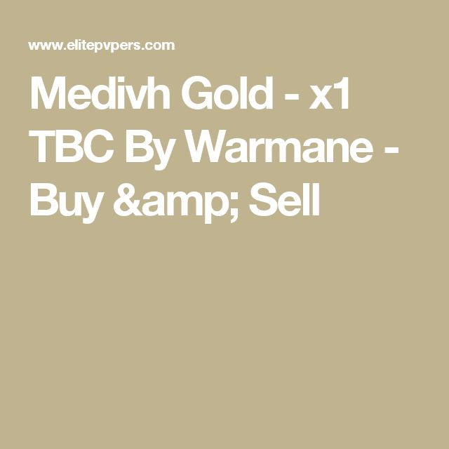 Medivh Gold - x1 TBC By Warmane - Buy & Sell