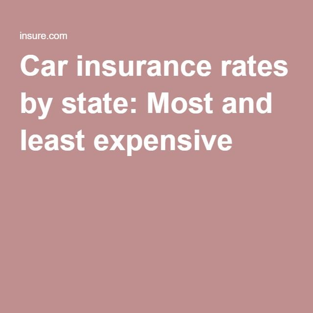 Car insurance rates by state: Most and least expensive