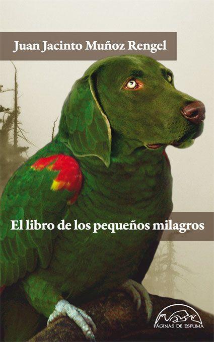 Juan Jacinto Muñoz Rengel: El libro de los pequeños milagros