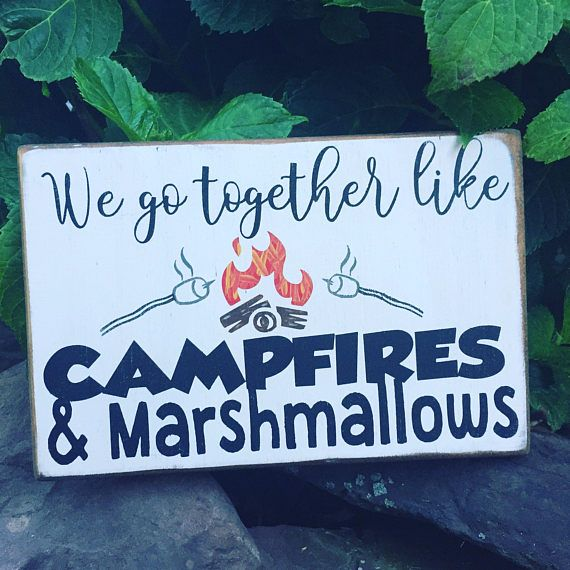 Saying: We go together like campfires and marshmallows   Product details: Shown on an ivory board/black words with brown logs red fire Approx size 9w x6h Painted on wood (only front side but sign has a complete finished look) Distressed & Stained MADE IN THE USA  If you are local & want to pick up your order...use coupon code FREEPICKUP & your shipping costs will be zero. **Fine Print*** Please take the time to read product details as I use a variety of mediums & material...