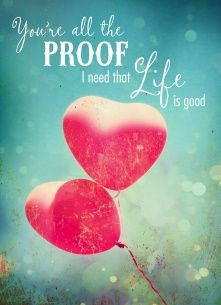 You're all the proof I need that life is good. #Hallmark #HallmarkNL #liefde #love