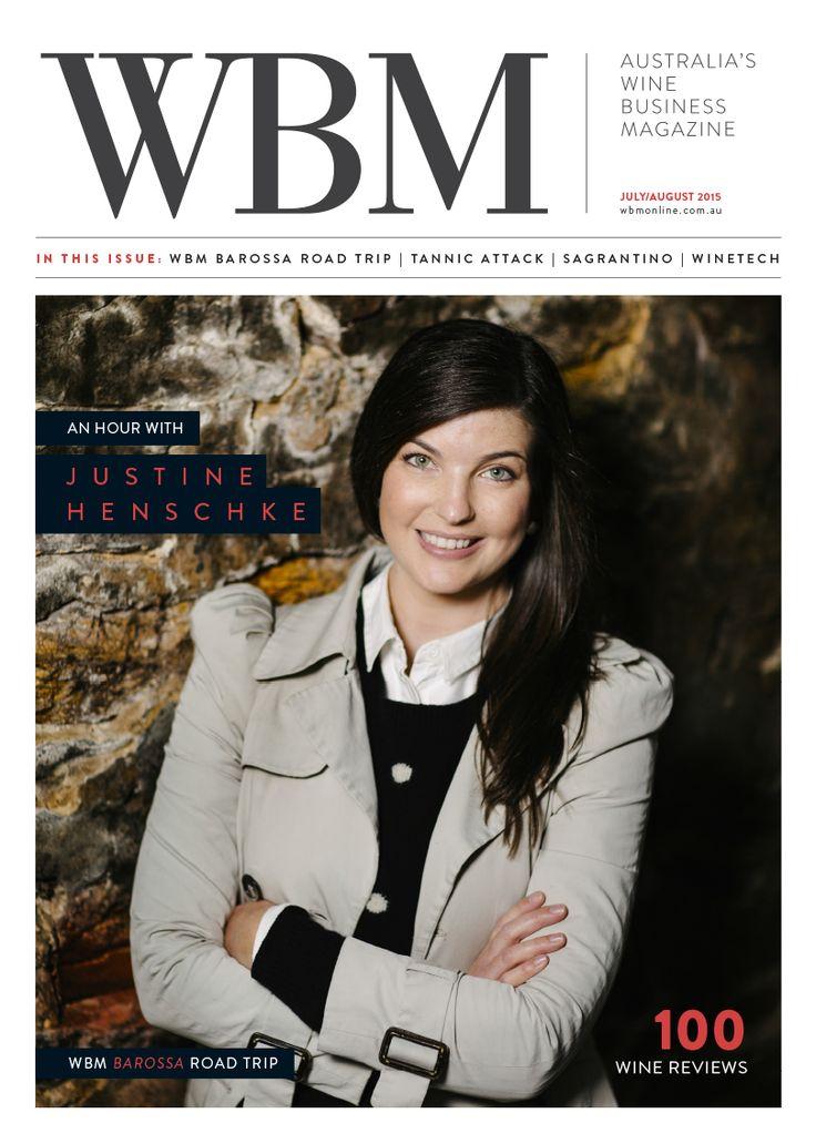 WBM Australia's Wine Magazine. July/August 2015 edition. Featuring Justine Henschke on the cover.  #Wine #Australia #Business #Magazine #Barossa #McLarenVale #AdelaideHills #Cover #WineReviews