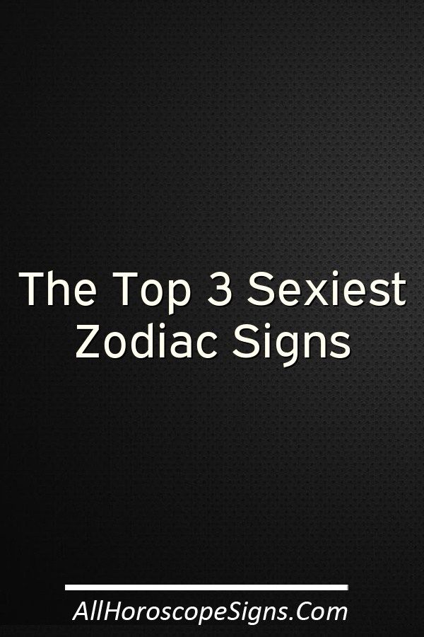 sexiest horoscope sign