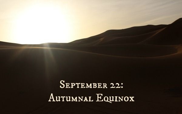 September 22: Autumnal Equinox