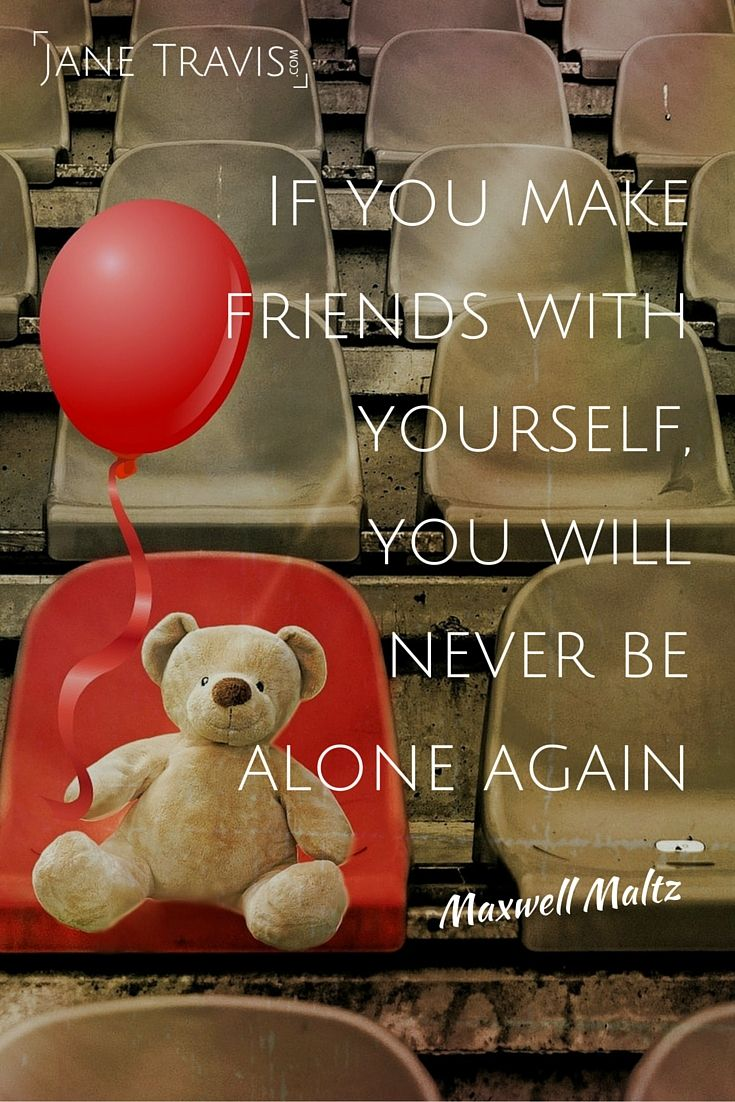 Self Love: Are you friends with yourself?  If not, then try this