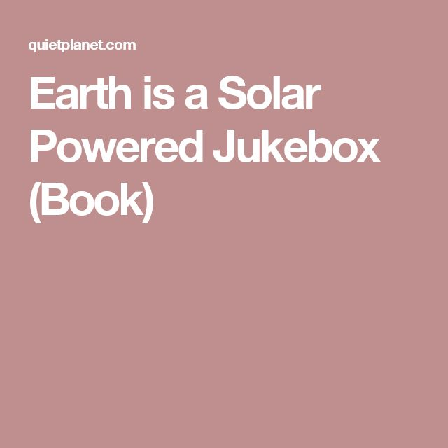 Earth is a Solar Powered Jukebox (Book)