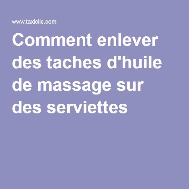 Comment enlever des taches d'huile de massage sur des serviettes ?