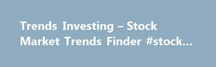 "Trends Investing – Stock Market Trends Finder #stock #markey http://stock.remmont.com/trends-investing-stock-market-trends-finder-stock-markey/  medianet_width = ""300"";   medianet_height = ""600"";   medianet_crid = ""926360737"";   medianet_versionId = ""111299"";   (function() {       var isSSL = 'https:' == document.location.protocol;       var mnSrc = (isSSL ? 'https:' : 'http:') + '//contextual.media.net/nmedianet.js?cid=8CUFDP85S' + (isSSL ? '&https=1' : '');       document.write('')…"