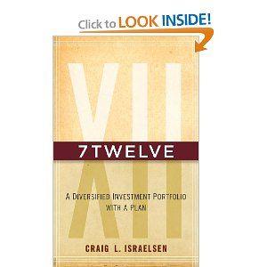 7Twelve: A Diversified Investment Portfolio with a Plan: Craig L. Israelsen: 9780470605271: Amazon.com: Books