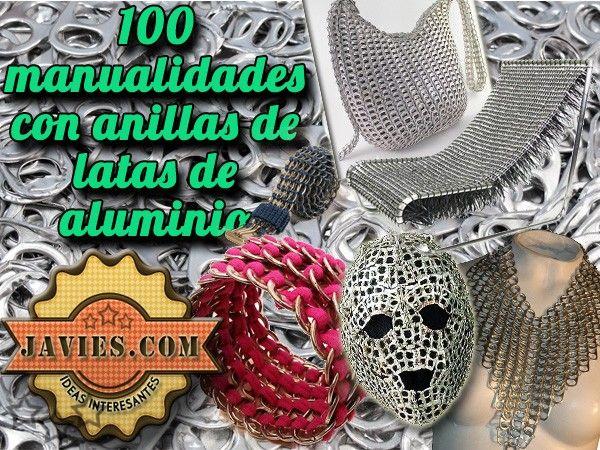 Una colecci n de 100 manualidades con anillas de latas de - Manualidades faciles con latas ...