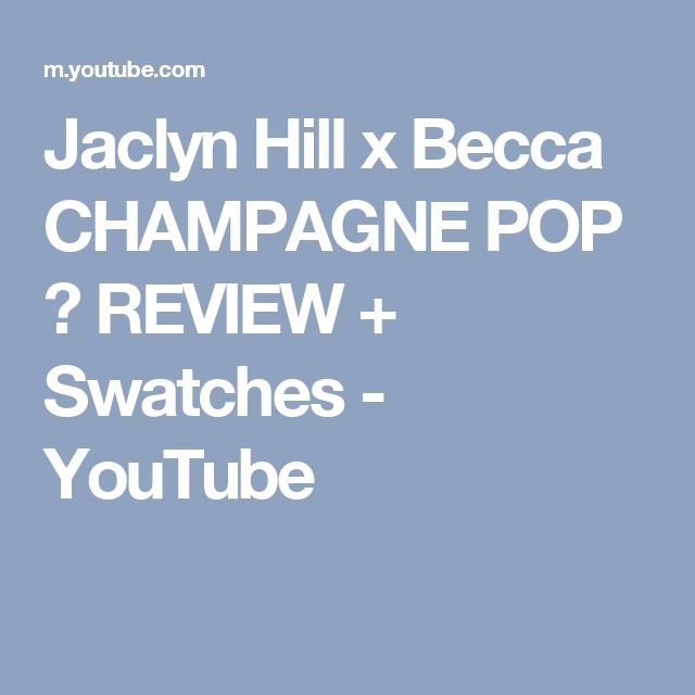 Jaclyn Hill x Becca CHAMPAGNE POP ♡ REVIEW + Swatches - YouTube