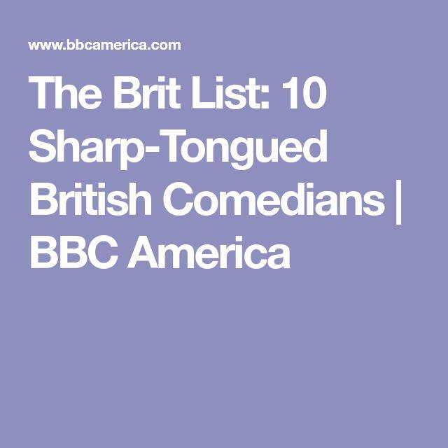 The Brit List: 10 Sharp-Tongued British Comedians | BBC America