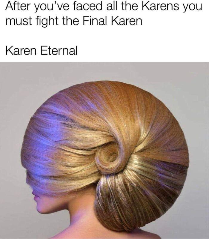 Karen In 2021 Funny Pictures All The Things Meme Karen