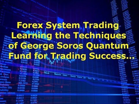 Forex Trading Strategy: Learn The Best Techniques of George Soros Quantum Fund
