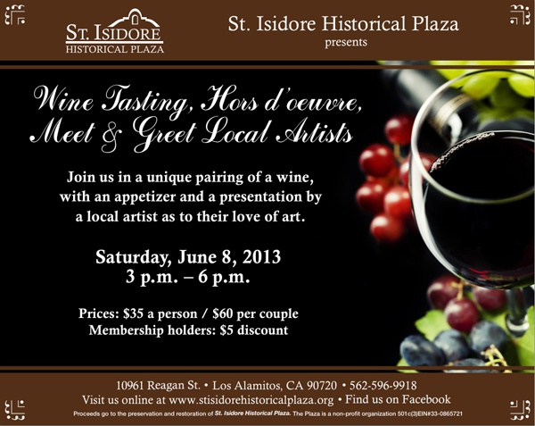 St. Isidore Historical Plaza is hosting its second evening of Wine Tasting, Hor d' oeuvres, and a Meet and Greet of Local Artists.  This Saturday -- #35 a person.