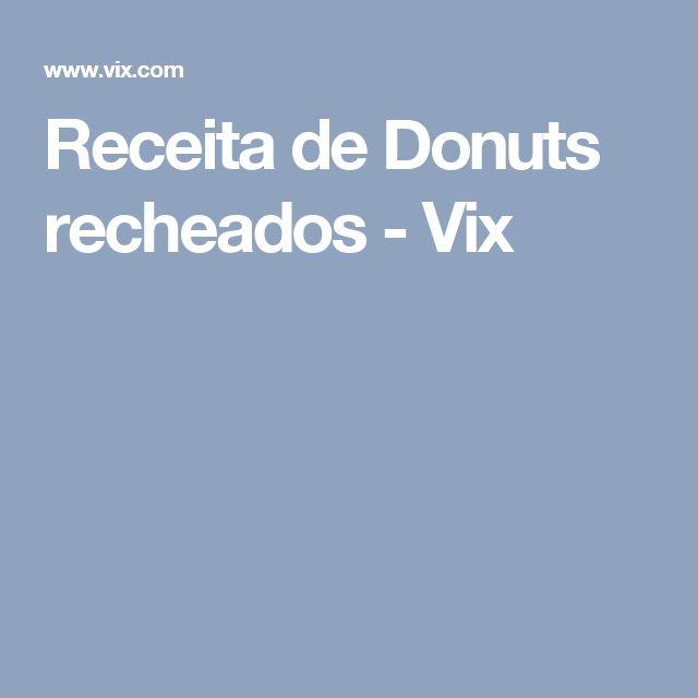 Receita de Donuts recheados - Vix