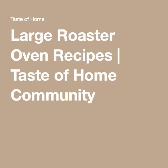 100 Roaster Oven Recipes On Pinterest: Best 25+ Roaster Oven Recipes Ideas On Pinterest