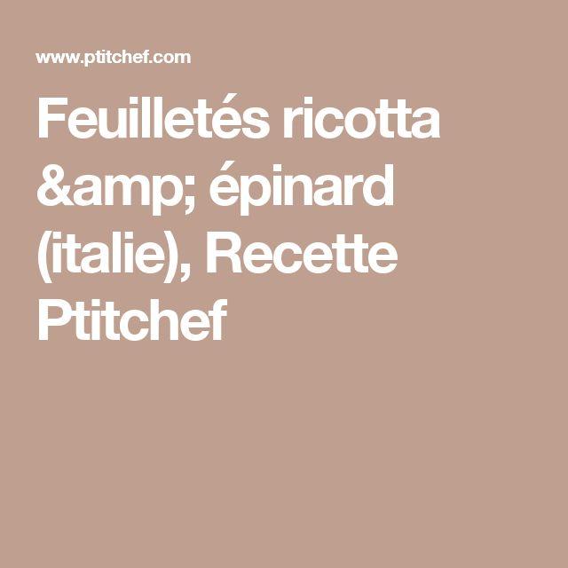 Feuilletés ricotta & épinard (italie), Recette Ptitchef
