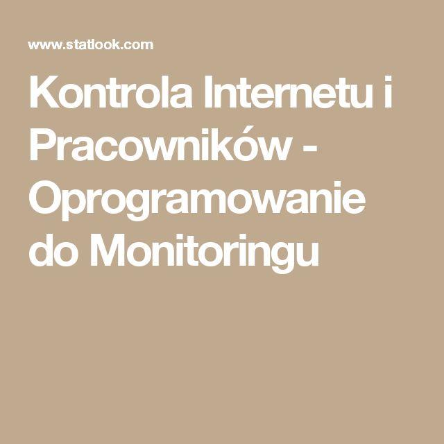 Kontrola Internetu i Pracowników - Oprogramowanie do Monitoringu