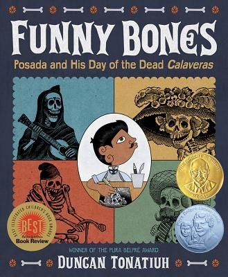 Funny Bones: Posada and His Day of the Dead Calaveras by Duncan Tonatiuh | IndieBound