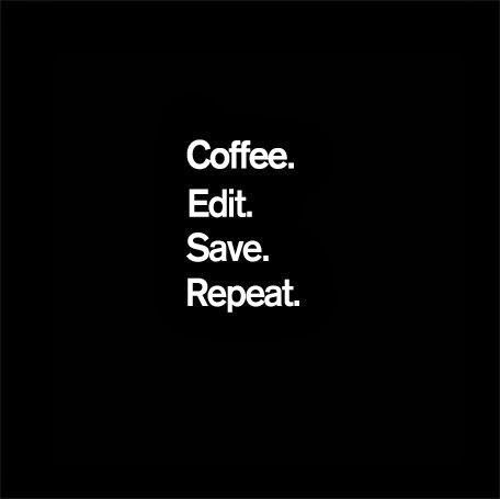 Okay.  Plus after 3 Repeats, you can move on to switch the Coffee to Single Malt Scotch.