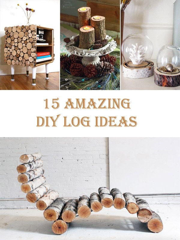 15 Amazing DIY Log Ideas