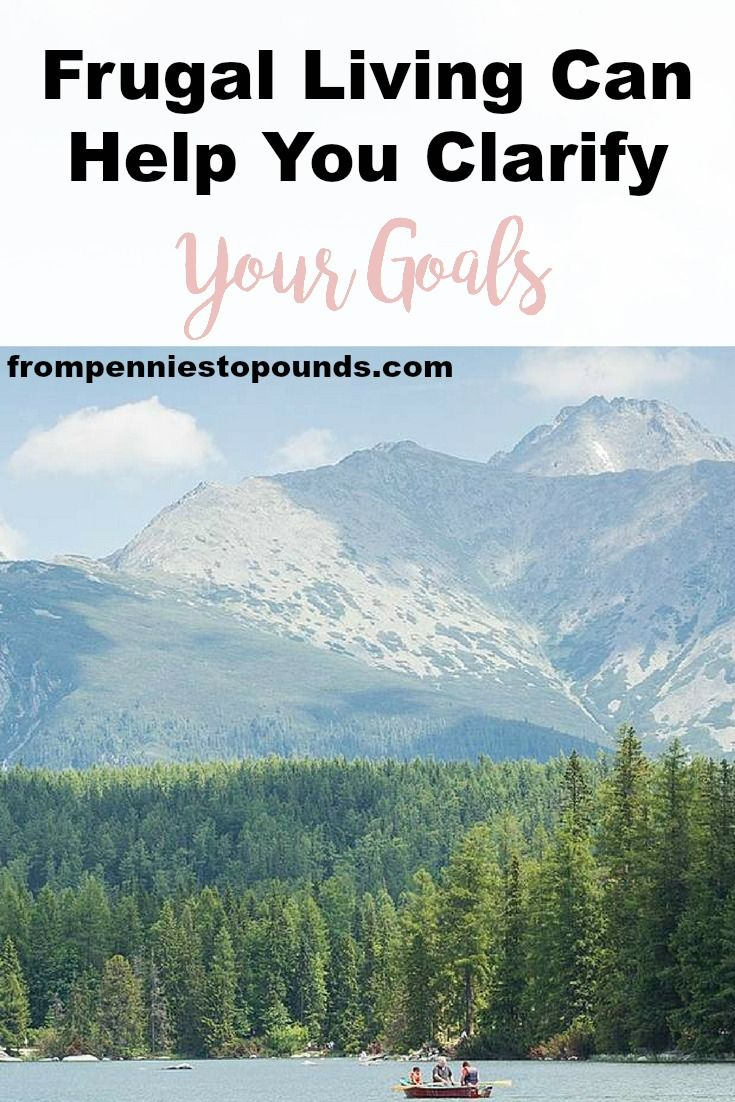 Frugal Living Can Help You Clarify Your Goals. Don't be put off by the thought of frugality - it can make you rich and still do all of things that truly matter to you. Read more here: http://www.frompenniestopounds.com/frugal-living-can-help-clarify-goals/